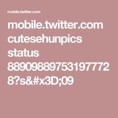 mobile.twitter.com cutesehunpics status 889098897531977728?s=09