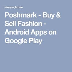 Poshmark - Buy & Sell Fashion - Android Apps on Google Play