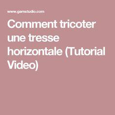 Comment tricoter une tresse horizontale (Tutorial Video)