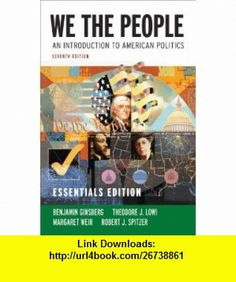 Austin rohl z9j4j83 on pinterest we the people an introduction to american politics seventh essentials edition 9780393932669 benjamin ginsberg theodore j lowi margaret weir fandeluxe Choice Image