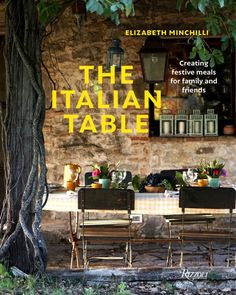 The Italian Table: Creating festive meals for family and friends by Elizabeth Minchilli - Rizzoli Vegetable Pie, Italian Table, Walnut Salad, Thing 1, New Cookbooks, Italian Recipes, Italian Meals, Italian Cookbook, Italian Drinks