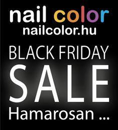 Black Friday ... Hamarosan.... www.nailcolor.hu Nail Colors, Black Friday, Calm, Nail Colour