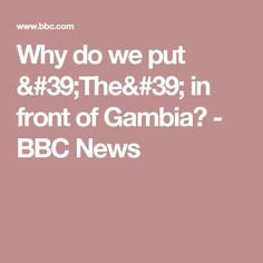 Why do we put 'The' in front of Gambia? - BBC News