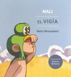Autor: Montalbetti, Mario / Ilustrador: Roberto Montoya / Género: Narrativo. Cuento / Libro ilustrado.