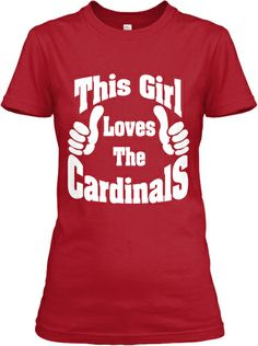 This Girl Loves The Cardinals!   Teespring