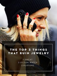 The Top 3 Things That Ruin Your Jewelry.