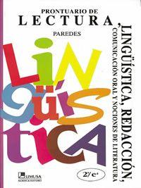 PRONTUARIO DE LECTURA, LINGÜÍSTICA Y REDACCIÓN, 2A ED. Comunicación oral y nociones de literatura