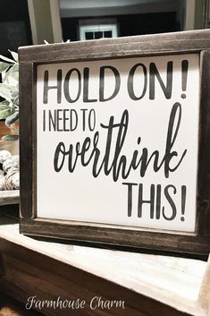 Hold On Let Me Overthink This Wood Sign, Gift, Farmhouse Decor, Wall Decor, Home Decor, Funny Sign #wood #woodsigns #afflink #rustic #rusticdecor #farmhouse #farmhousestyle