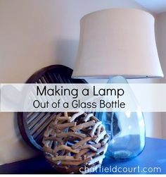 How to... making a lamp out of a lamp kit and a glass bottle.