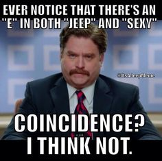 "Ever notice that there's an ""e"" in both JEEP and SEXY? I think not. Jeep Humor, Car Humor, Funny Humor, Jeep Quotes, Jeep Camping, Jeep Wagoneer, Jeep Cherokee Xj, Jeep Tj, Cool Jeeps"