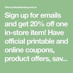 Sign up for emails and get 20% off one in-store item! Have official printable and online coupons, product offers, savings events and more delivered to your inbox. Bedroom Yellow, Online Coupons, Product Offering, Candle, Printables, Events, Sign, Store, Print Templates