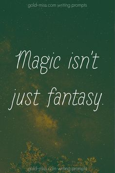 Magic isn't just fantasy. Pagan and wiccan writing prompts.