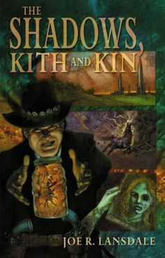 joe r lansdale books | The Shadows, Kith and Kin by Joe R. Lansdale