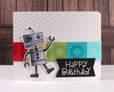 Robot Happy Birthday Card - perfect for a boy or girl Birthday Cards For Boys, Baby Boy Birthday, Handmade Birthday Cards, Happy Birthday Cards, Boy Cards, Kids Cards, Making Greeting Cards, Greeting Cards Handmade, Simon Says Stamp Blog