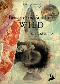 """Beasts of the Southern Wild"" - Benh Zeitlin. Film Poster."