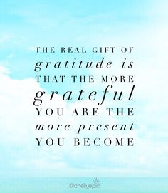 Every day is an opportunity to feel gratitude and give thanks.  @chellyepic