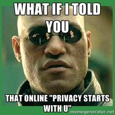 13 best privacy meme\u0027s images funny images, funny stuff, funny things Privacy Meme Hillary a matrix morpheus meme caption your own images or memes with our meme generator