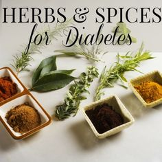 Food that battles diabetes doesn't have to be bland, if you use the right spices.   17 Herbs and Spices That Fight Diabetes