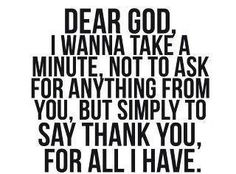 Thank you God, for all my many many blessings.