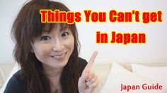 Japan Guide: Things You Can't Get in Japan: Japan Travel Guide https://www.youtube.com/watch?v=cFDhlxfSvz4 I share information about things you can't get in ...