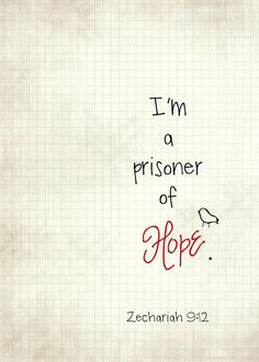Prisoner of Hope. More at http://ibibleverses.com