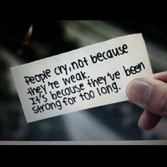 Ok. I totally think this is true! Sometimes that's how I feel when I just want to cry for a week. Or two. :)