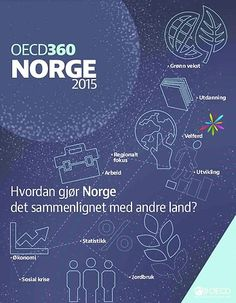 New! OECD 360: Compare data on education, jobs, climate, poverty, and economy for Norway. #norge #OECD360 #publications