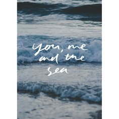You, me and the sea print Sea, Create, The Ocean, Ocean