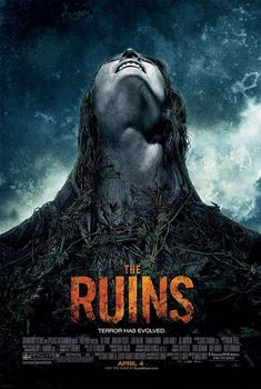 The Ruins Movie Poster - Internet Movie Poster Awards Gallery