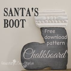 Darling Santa boot chalkboard with free downloadable pattern.