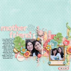 Everyday Life: A Mother's Love by Megan Turnidge & Tickled Pink Studio http://www.sweetshoppedesigns.com/sw...689&page=2 Second Shot   Vol.12 by Little Green Frog Designs http://scraporchard.com/market/Second-Shot-Vol-12-Digital-Scrapbook-Template.html Layout by mrsashbaugh