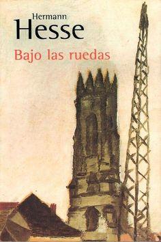 'Bajo las ruedas', Hermann Hesse, Alianza, 2005.