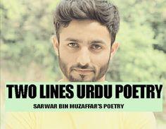 SARWAR MUGHAL'S POETRY : Two Lines Urdu Poetry By Sarwar Bin Muzaffar