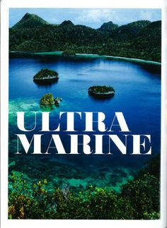 Ultra Marine by Conde Nast USA 2014 (the whole article & spread). Raja Ampat, Indonesia.