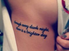 Through every dark night, there is a brighter day.