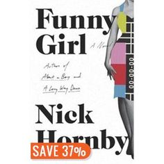 Funny+Girl by Nick Hornby unny Girl is a lively account of the adventures of the intrepid young Sophie Straw as she navigates her transformation from provincial ingénue to television starlet amid a constellation of delightful characters. Books You Should Read, Books To Read, Reading Lists, Book Lists, Reading Time, New Books, Good Books, Books 2016, Nick Hornby