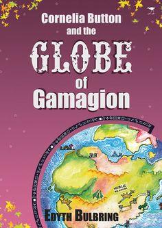 Cornelia Button and the Globe of Gamagion