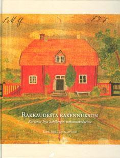 Rakkaudesta rakennuksiin : kartanot Irja Sahlbergin tutkimuskohteina, 2013. Rakkaudesta rakennuksiin on opintomatka rakentamisen historiaan. Se opastaa tarkkaavaista lukijaa eri aikakausien rakentamistapojen tunnistamisessa, rakenteiden ja sisustuksen yksityiskohtien ajoituksessa. Kirja antaa avaimet ymmärrykselle, että kaikki, kaakeliuunista kattotuoliin ja miespihasta karjatarhaan on yhtälailla tärkeätä ja arvokasta kohteen historiallisen kokonaisuuden arvioinnissa.