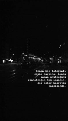 Sonra bir fotoğrafı çıkar karşına, bunca zaman unuttuğunu zannettiğin tüm inancın, diz çöker hasretin karşısında True Quotes, Book Quotes, I Still Love You Quotes, My Silence, Good Sentences, Sad Stories, Arabic Love Quotes, Feeling Alone, Instagram Story Ideas