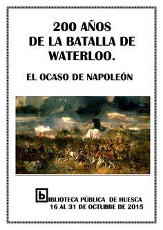 """""""200 años de la batalla de Waterloo. El ocaso de Napoleón"""" La derrota de Napoleón Bonaparte en la batalla de Waterloo supuso el fin del imperio napoleónico. Con motivo del aniversario de esta  batalla  hemos preparado una selección de obras relacionadas con la vida y la obra de Napoleón."""