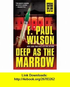 Deep As The Marrow (9780765363107) F. Paul Wilson , ISBN-10: 0765363100  , ISBN-13: 978-0765363107 ,  , tutorials , pdf , ebook , torrent , downloads , rapidshare , filesonic , hotfile , megaupload , fileserve