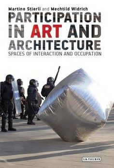 Participation in Art and Architecture: Spaces of Participation and Occupation