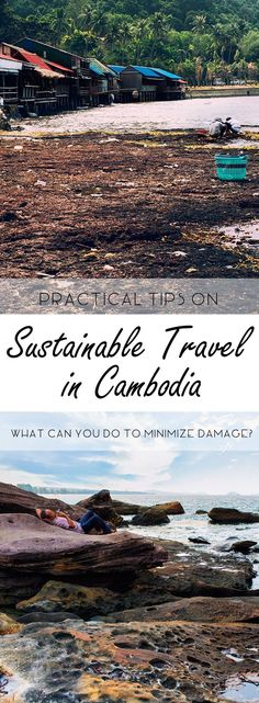 What is the practical application of sustainable travel for international travellers? What should we do to reduce our footprint and keep damages to a minimum? Here are some sustainable travel tips when travelling in Cambodia.