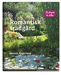Romantisk trädgård (inbunden)