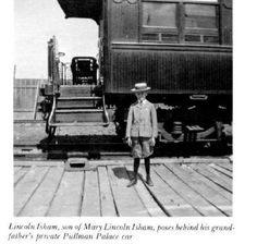 Lincoln Isham, Robert Lincoln's grandson, standing behind his grandfather's private Pullman Palace car