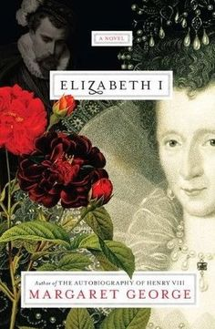 Elizabeth I by Margaret George. Need to get this. I love all of Margaret George's other books.