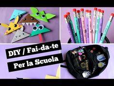 ZAINO, MATITE E SEGNALIBRI FAI-DA-TE❤ RITORNO A SCUOLA ! - YouTube