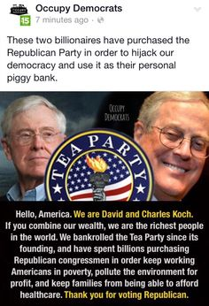 These guys bought Ted Cruz to say climate change isn't real, so Koch can pollute all they want! They are making America pay for not voting one of them to be president! Political Comedy, Political Views, Political System, Rich People, We The People, Evil People, Thats The Way, That Way, Meanwhile In America