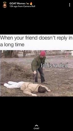 Lol is u ded😂 Haha Funny, Funny Cute, Hilarious, Dankest Memes, Funny Memes, Jokes, Funny Best Friend Memes, Just For Laughs, Funny Posts