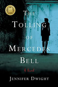 Book Review of The Tolling of Mercedes Bell by Jennifer Dwight, The Tolling  of Mercedes Bell, Book Review, Reader Views, 9781631520709